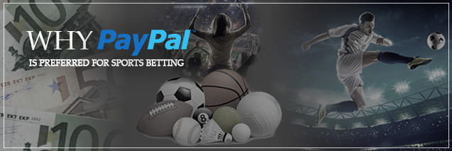 Why PayPal is preferred for sports betting